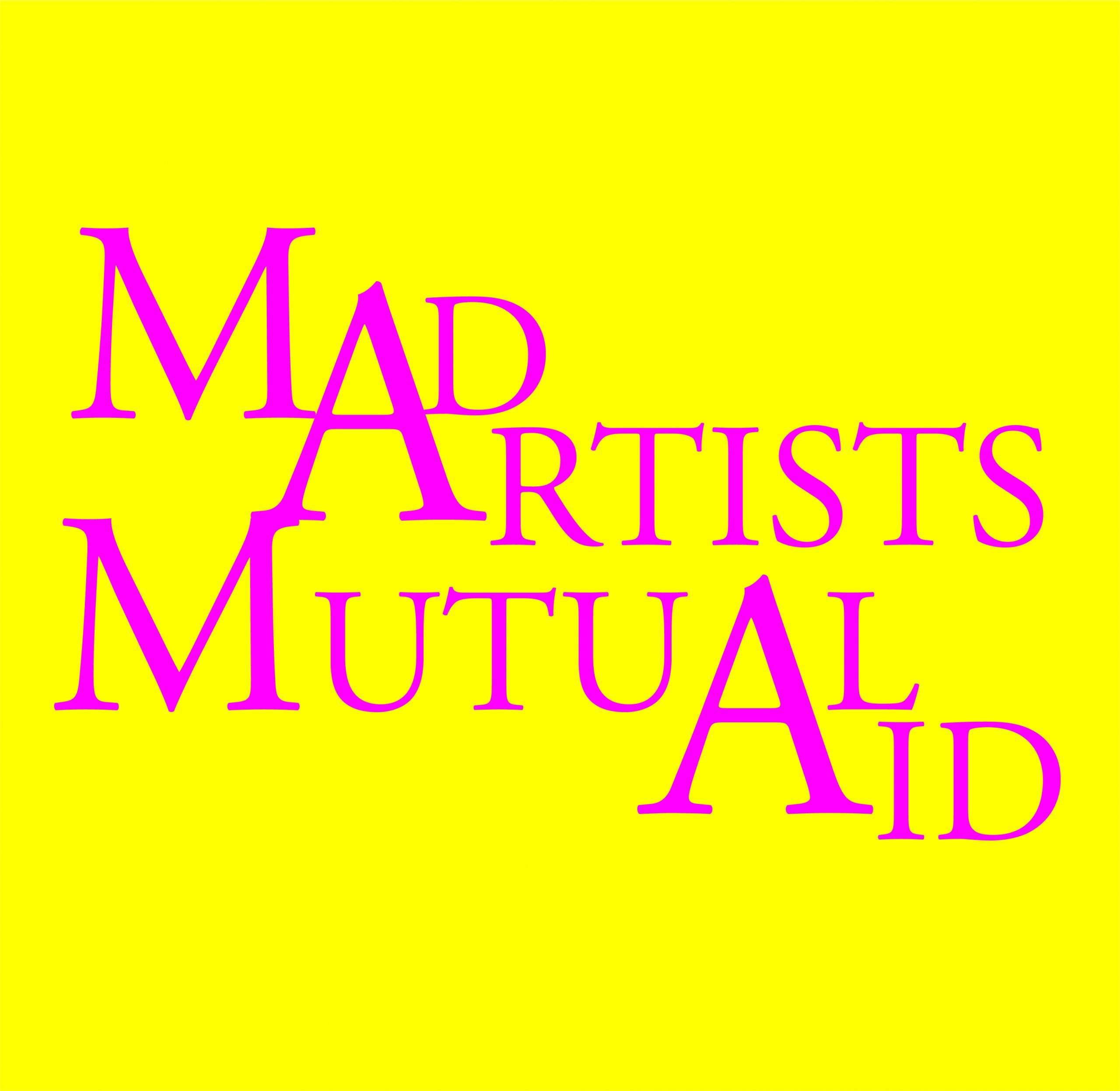 Yellow square with Mad Artists Mutual Aid written in pink